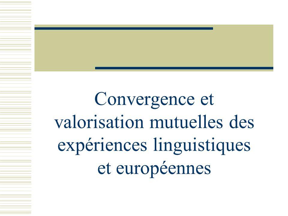 Convergence et valorisation mutuelles des expériences linguistiques et européennes