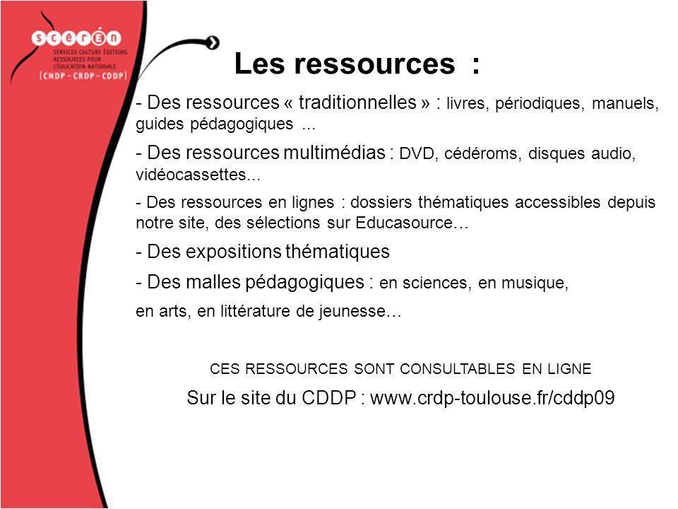 Les ressources : - Des ressources « traditionnelles » : livres, périodiques, manuels, guides pédagogiques...