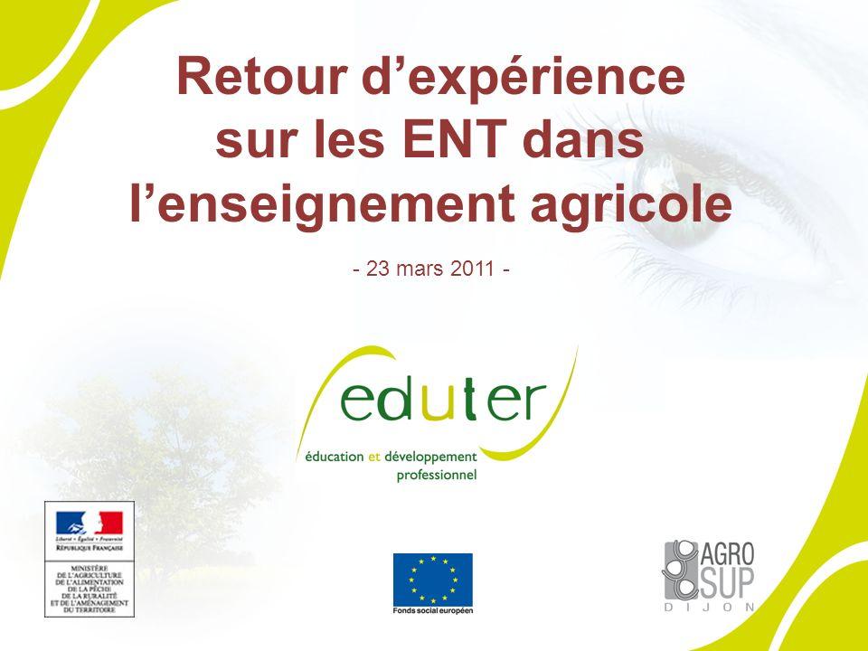 24/02/2014 Retour dexpérience sur les ENT dans lenseignement agricole - 23 mars 2011 -