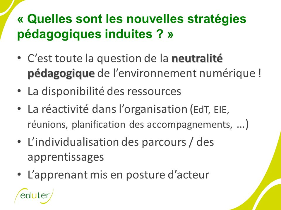 « Quelles sont les nouvelles stratégies pédagogiques induites ? » neutralité pédagogique Cest toute la question de la neutralité pédagogique de lenvir