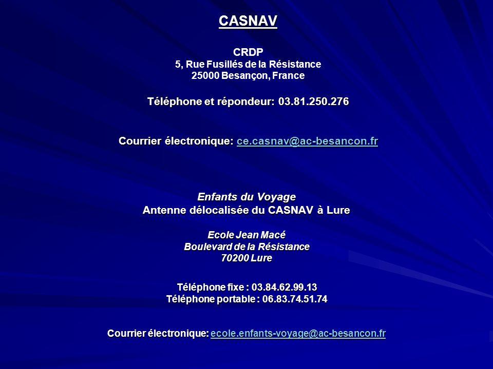 CASNAV Téléphone et répondeur: 03.81.250.276 Courrier électronique: ce.casnav@ac-besancon.fr CASNAV CRDP 5, Rue Fusillés de la Résistance 25000 Besanç