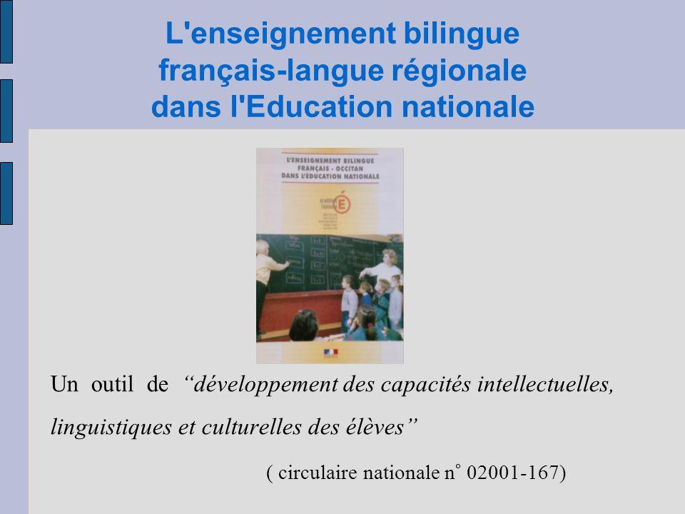 L'enseignement bilingue français-langue régionale dans l'Education nationale Un outil de développement des capacités intellectuelles, linguistiques et