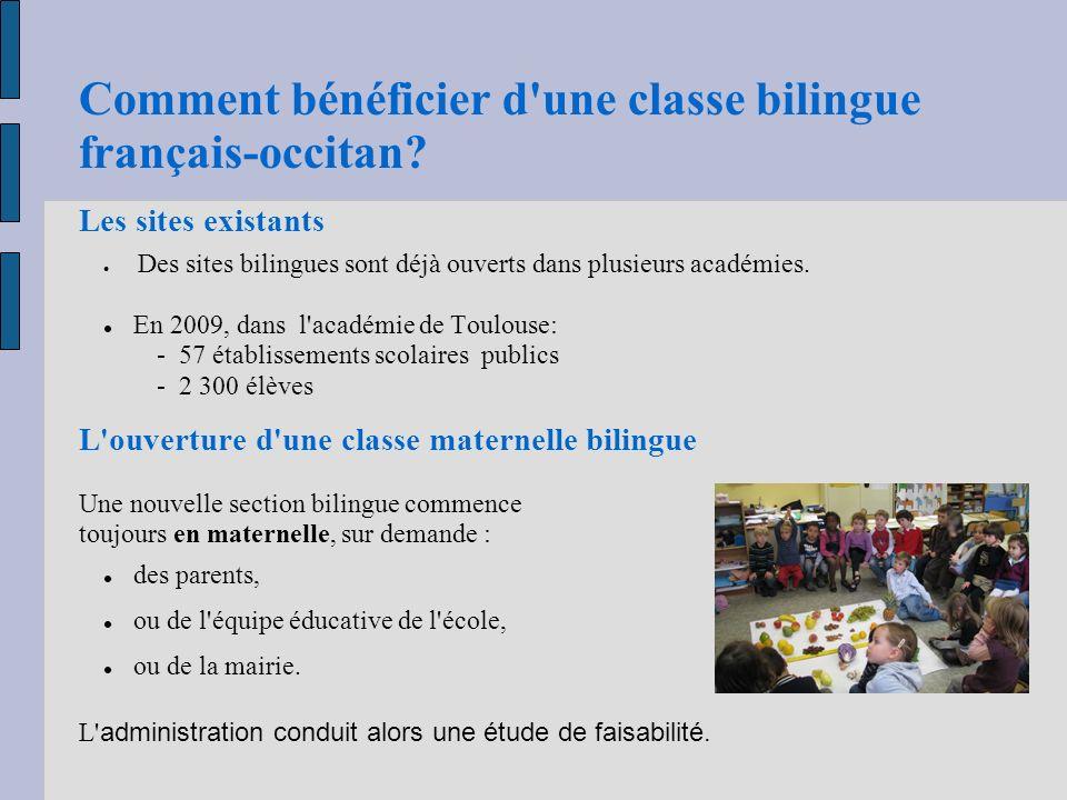 Comment bénéficier d'une classe bilingue français-occitan? Les sites existants Des sites bilingues sont déjà ouverts dans plusieurs académies. En 2009