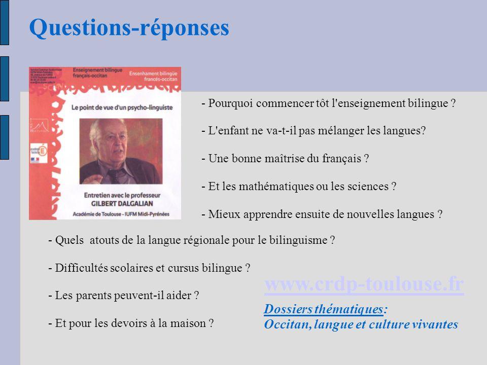 Questions-réponses - Pourquoi commencer tôt l'enseignement bilingue ? - L'enfant ne va-t-il pas mélanger les langues? - Une bonne maîtrise du français