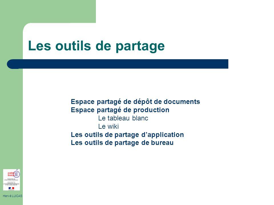 Les outils de partage Hervé LUCAS Espace partagé de dépôt de documents Espace partagé de production Le tableau blanc Le wiki Les outils de partage dap