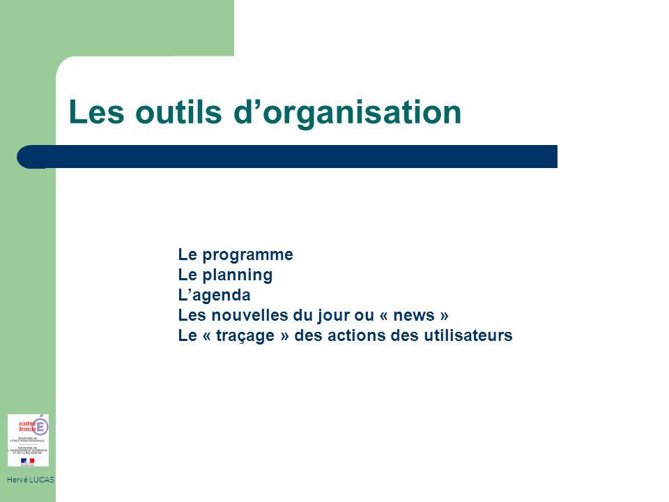 Les outils dorganisation Hervé LUCAS Le programme Le planning Lagenda Les nouvelles du jour ou « news » Le « traçage » des actions des utilisateurs