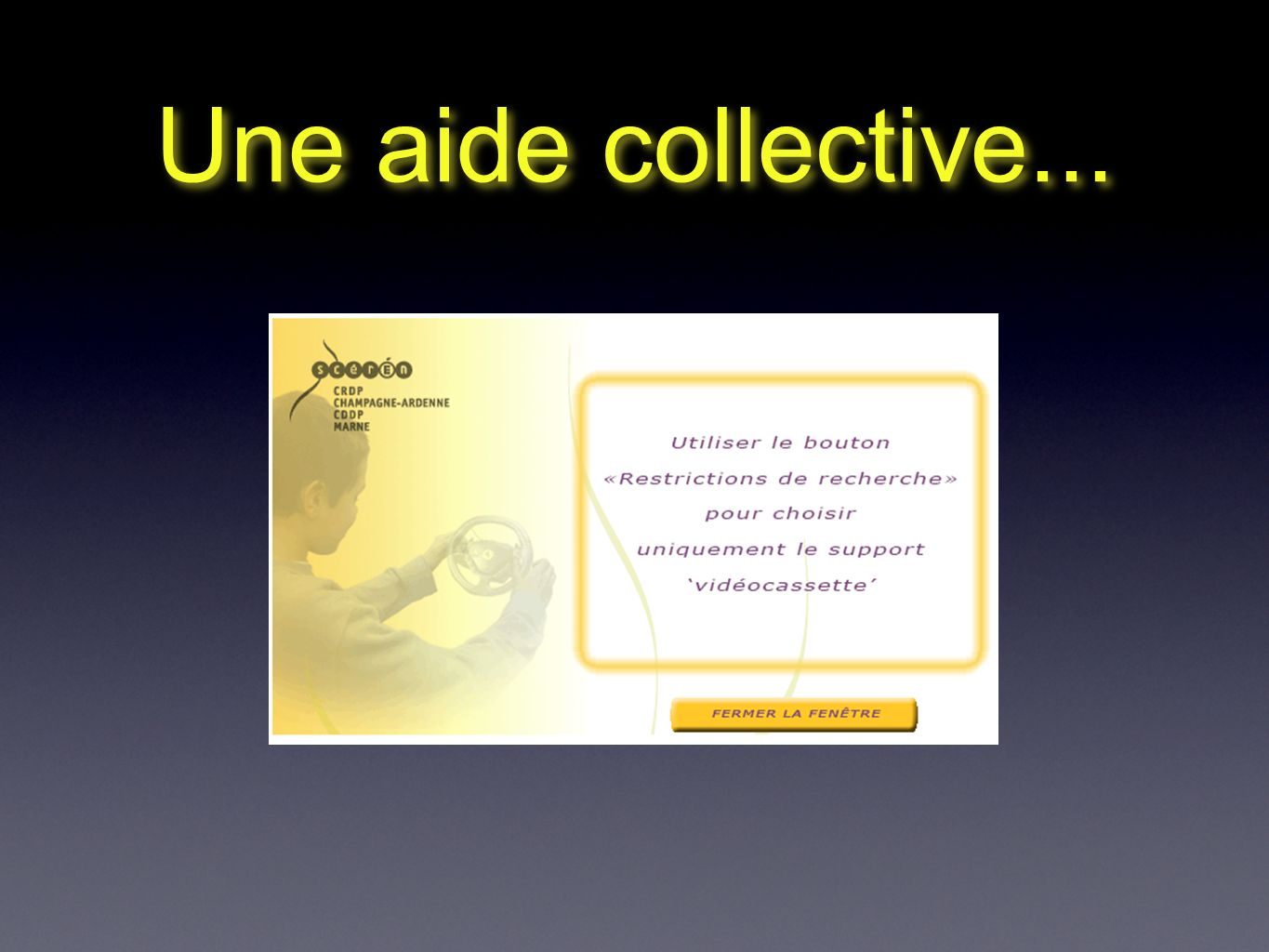 Une aide collective...