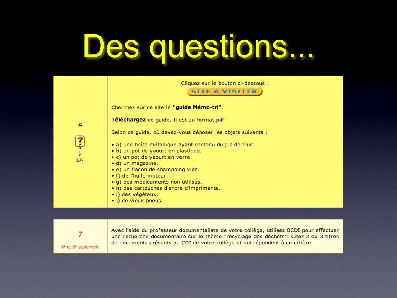 Des questions...