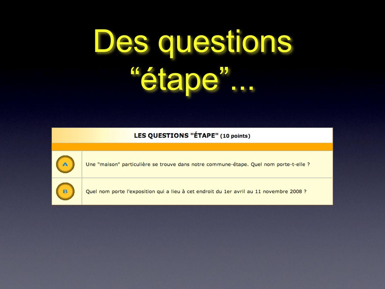Des questions étape...