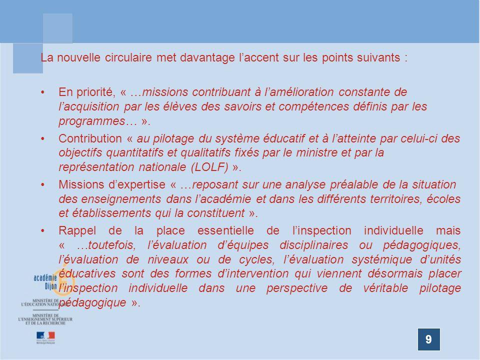 9 La nouvelle circulaire met davantage laccent sur les points suivants : En priorité, « …missions contribuant à lamélioration constante de lacquisitio