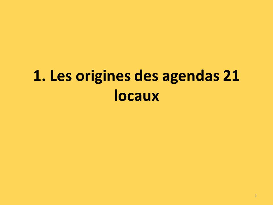 1. Les origines des agendas 21 locaux 2