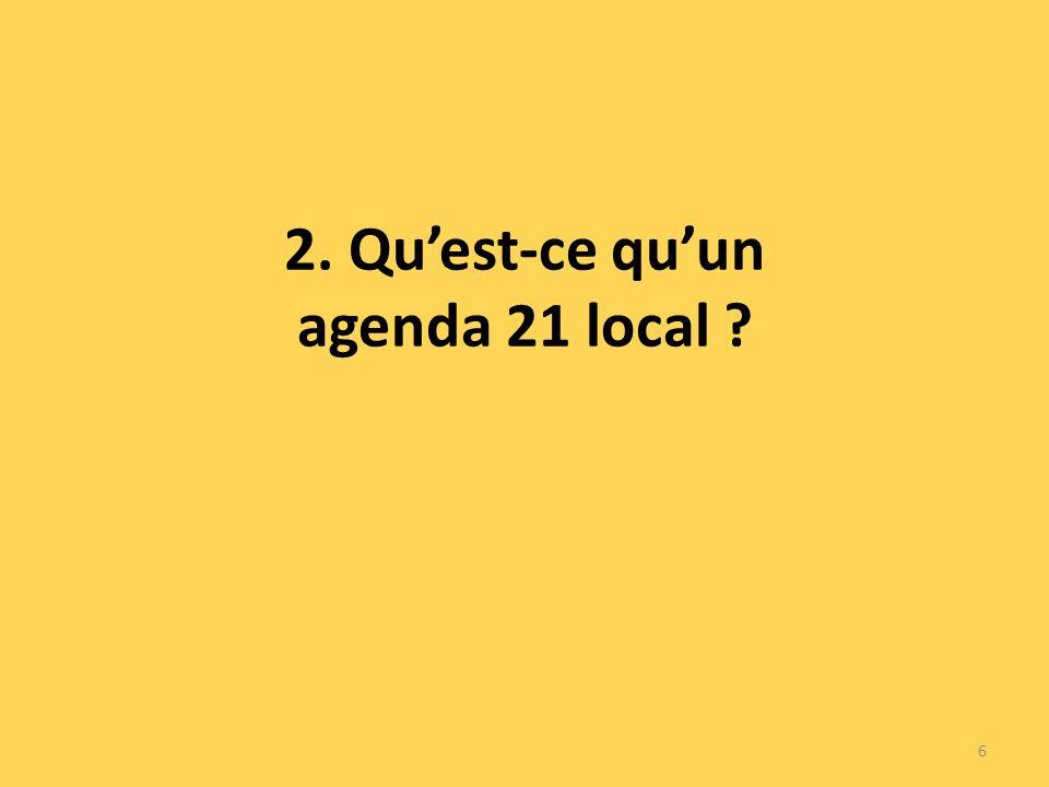 - Lobjectif premier est de faire vivre au plan local les principes du développement durable tels quil sont définis par le rapport Brundtland - La gouvernance participative au centre de la démarche 7
