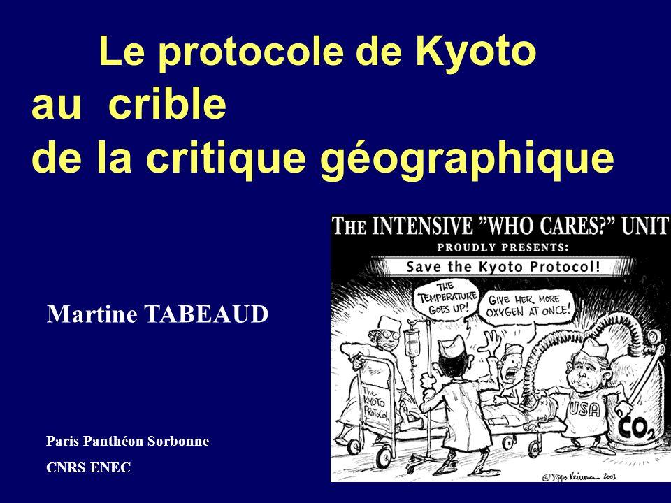 Le protocole de K yoto au crible de la critique géographique Martine TABEAUD Paris Panthéon Sorbonne CNRS ENEC