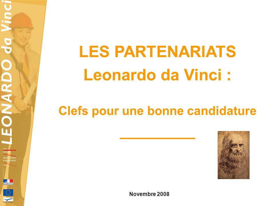 LES PARTENARIATS Leonardo da Vinci : Clefs pour une bonne candidature _________ Novembre 2008