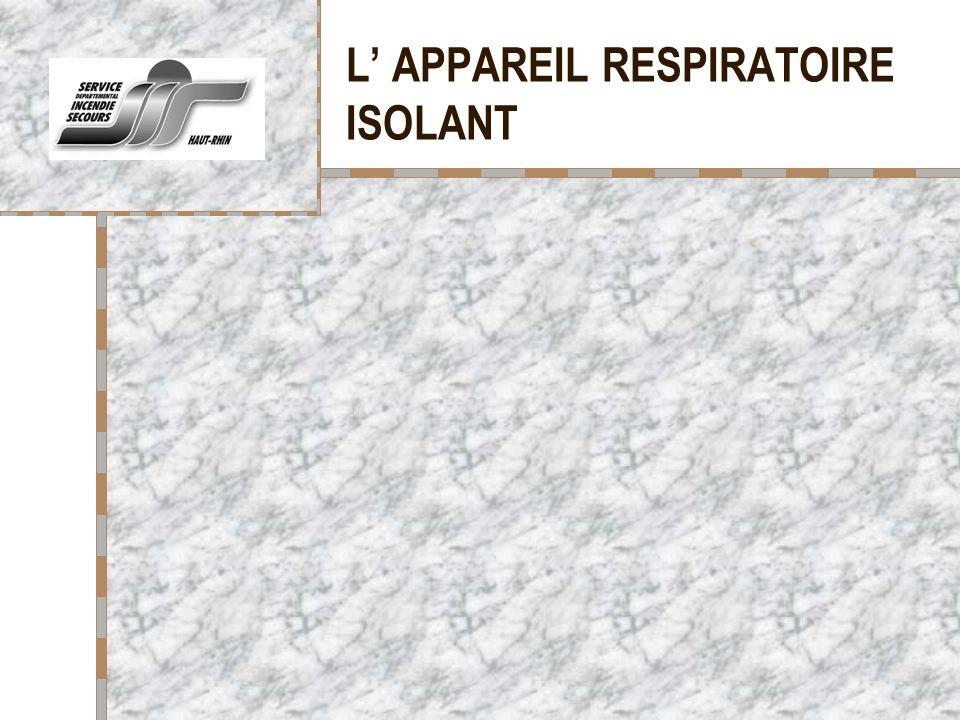 L APPAREIL RESPIRATOIRE ISOLANT Votre logo ici