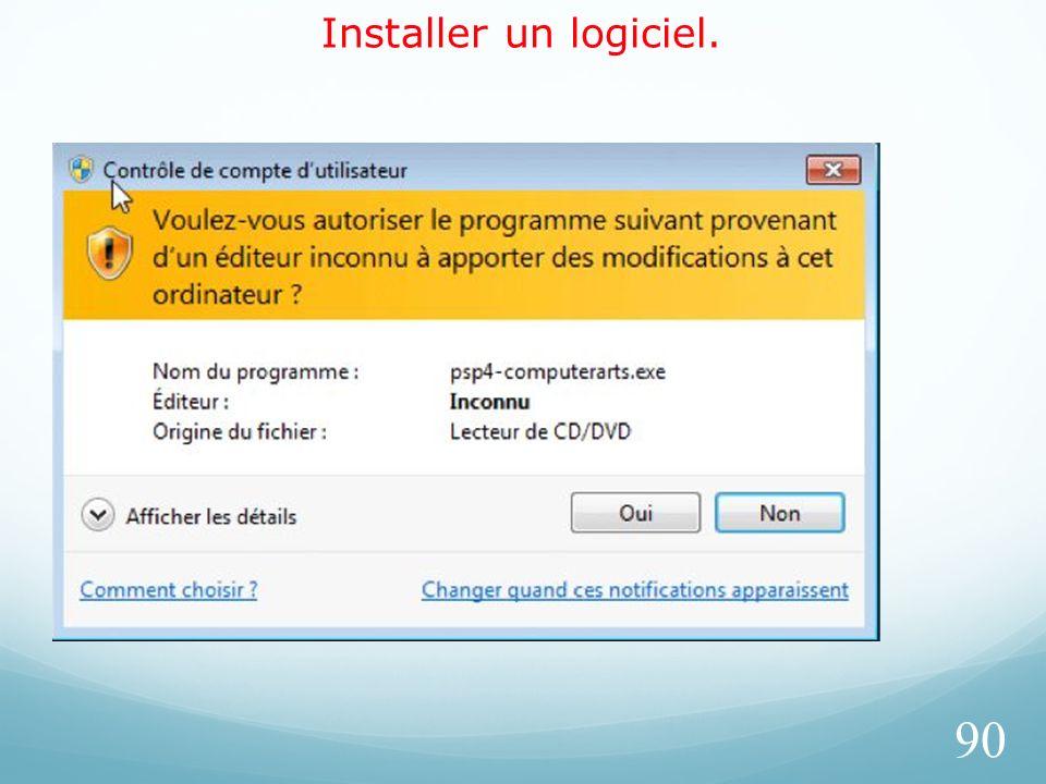 Installer un logiciel. 90