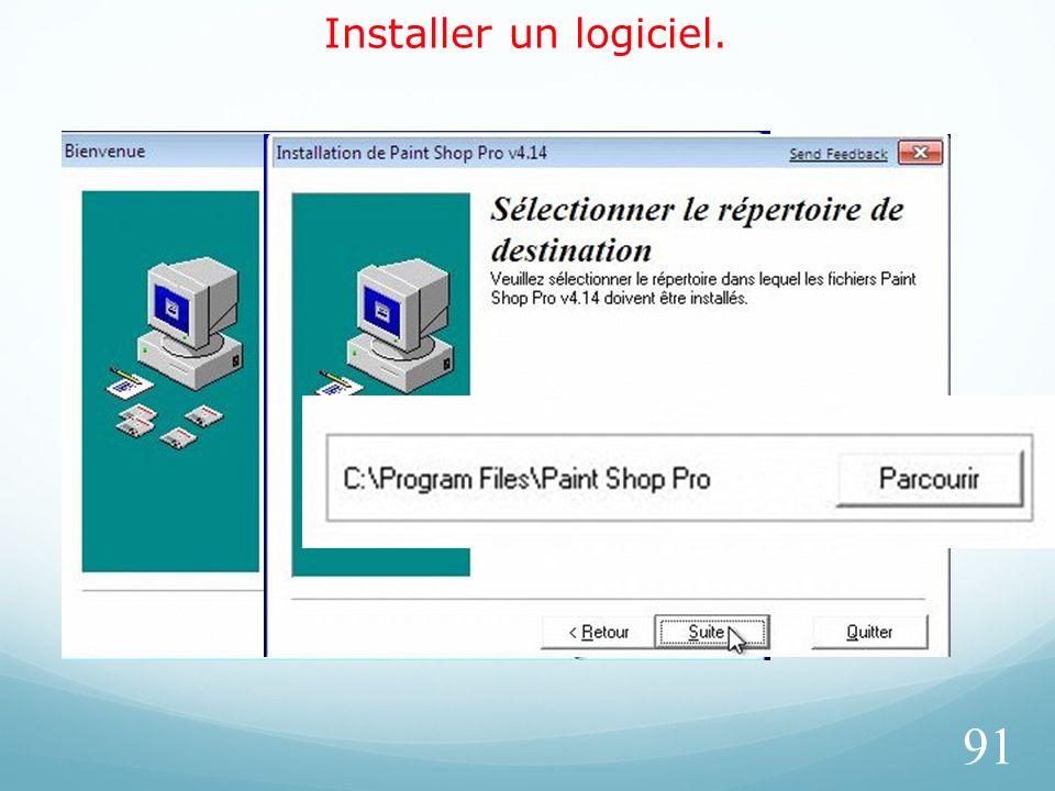 Installer un logiciel. 91