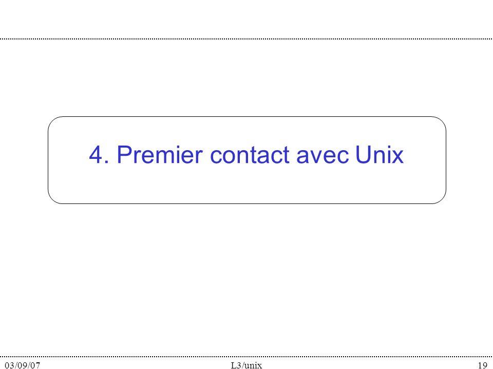 03/09/07L3/unix19 4. Premier contact avec Unix