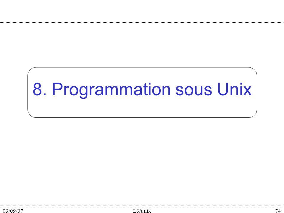 03/09/07L3/unix74 8. Programmation sous Unix