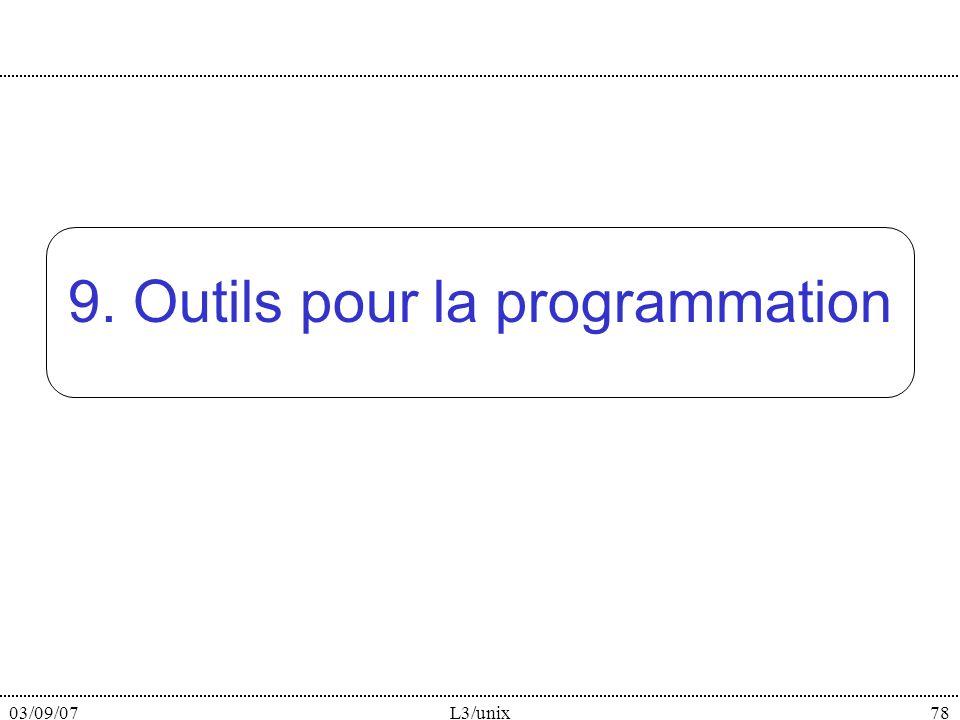 03/09/07L3/unix78 9. Outils pour la programmation