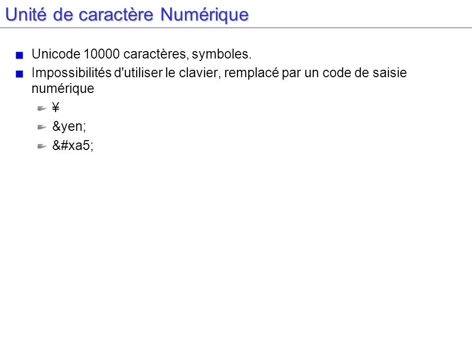 Unité de caractère Numérique Unicode 10000 caractères, symboles. Impossibilités d'utiliser le clavier, remplacé par un code de saisie numérique ¥ &yen
