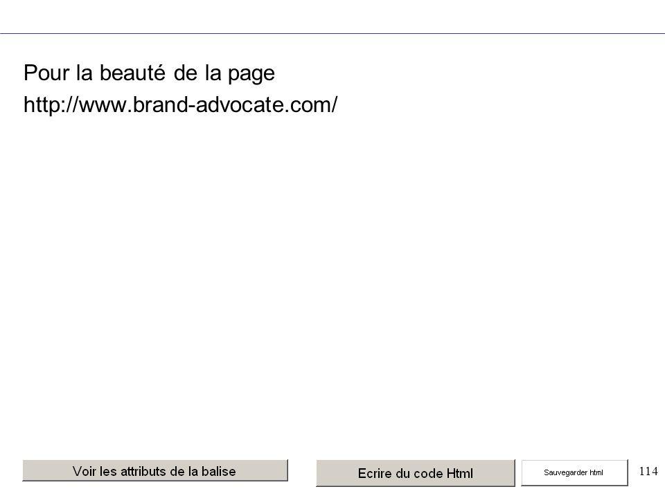 114 Pour la beauté de la page http://www.brand-advocate.com/