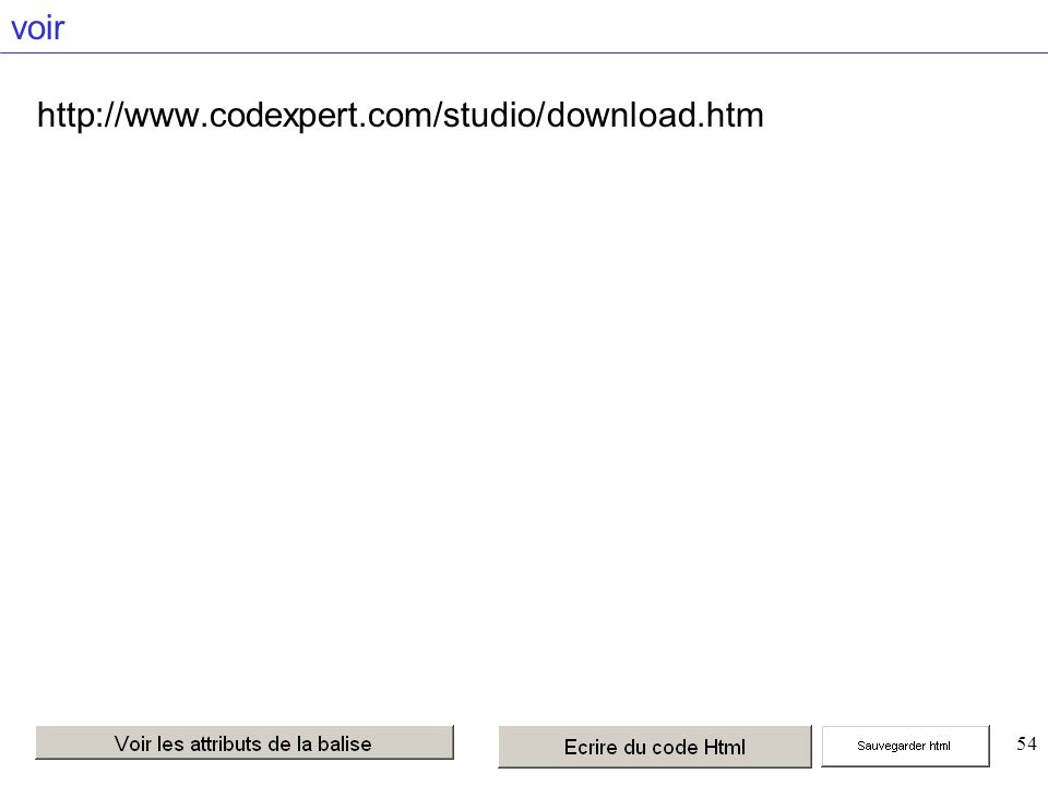 54 voir http://www.codexpert.com/studio/download.htm