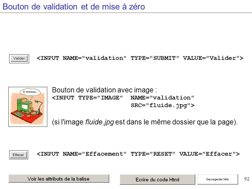 92 Bouton de validation et de mise à zéro Bouton de validation avec image : (si l image fluide.jpg est dans le même dossier que la page).