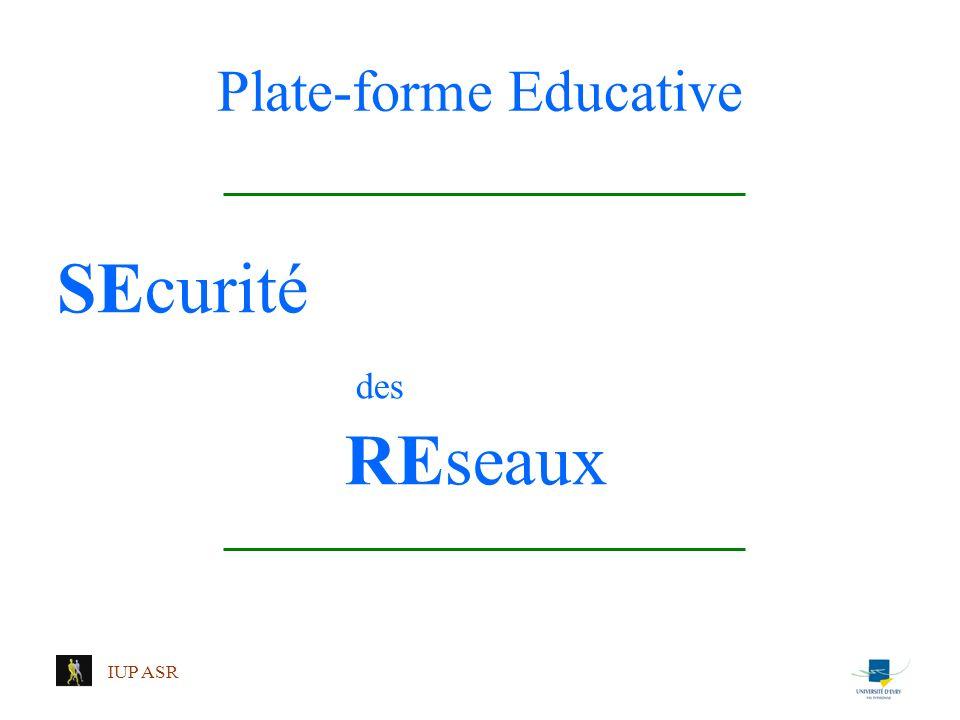 IUP ASR Plate-forme Educative SEcurité des REseaux