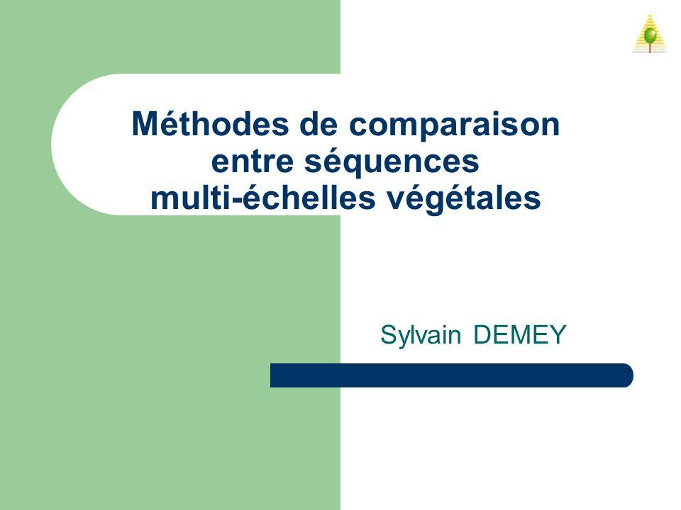Méthodes de comparaison entre séquences multi-échelles végétales Sylvain DEMEY
