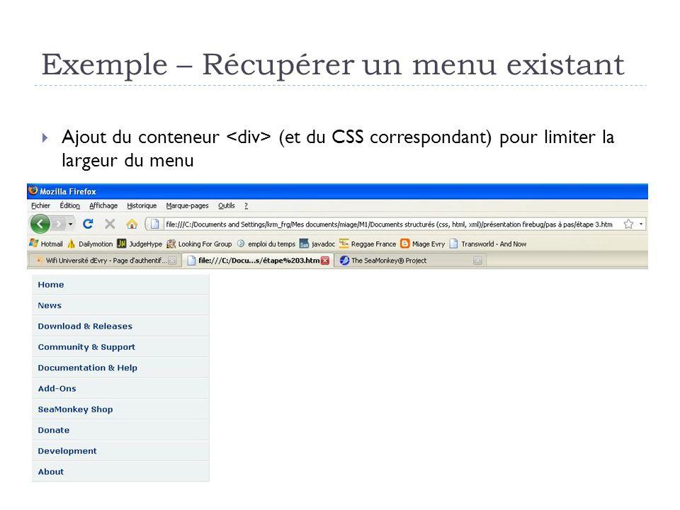 Exemple – Récupérer un menu existant Ajout du conteneur (et du CSS correspondant) pour limiter la largeur du menu