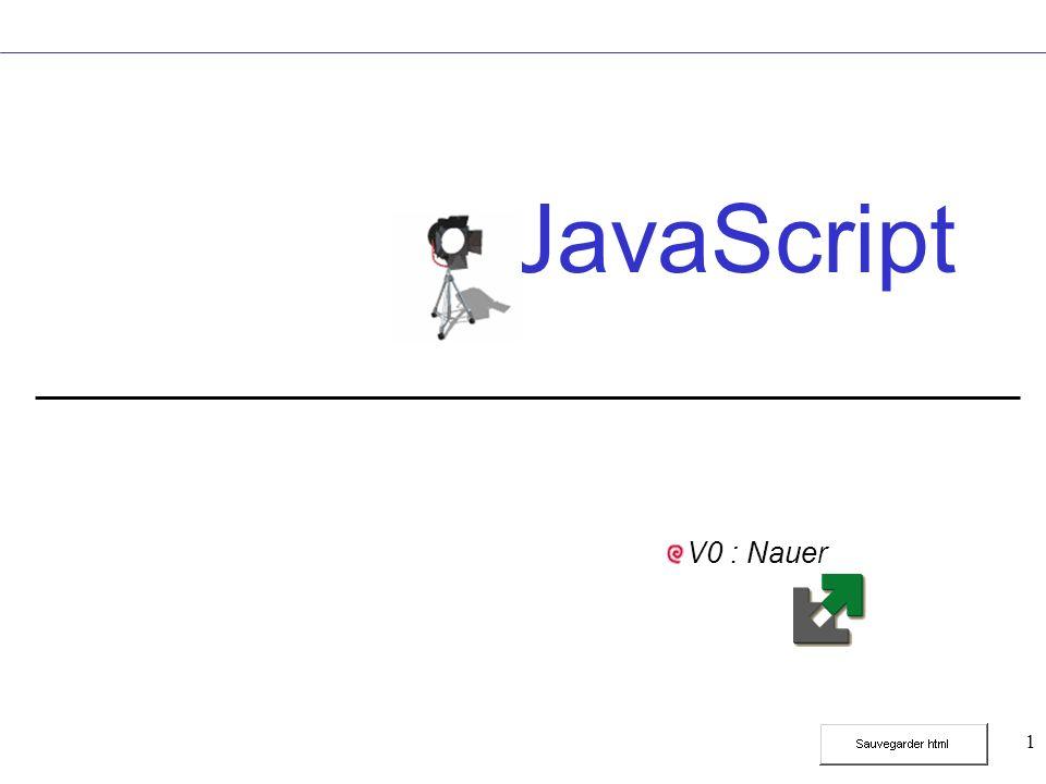 22 Tableaux dobjets Principe Array permet de stocker des objets de nimporte quel type : atomique : entier, réel, chaîne de caractères, … prédéfini : Date, … défini dans le code JavaScript, … cf.