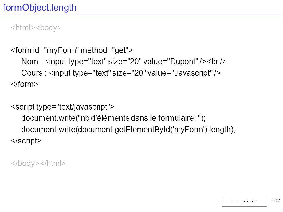 102 formObject.length Nom : Cours : document.write(