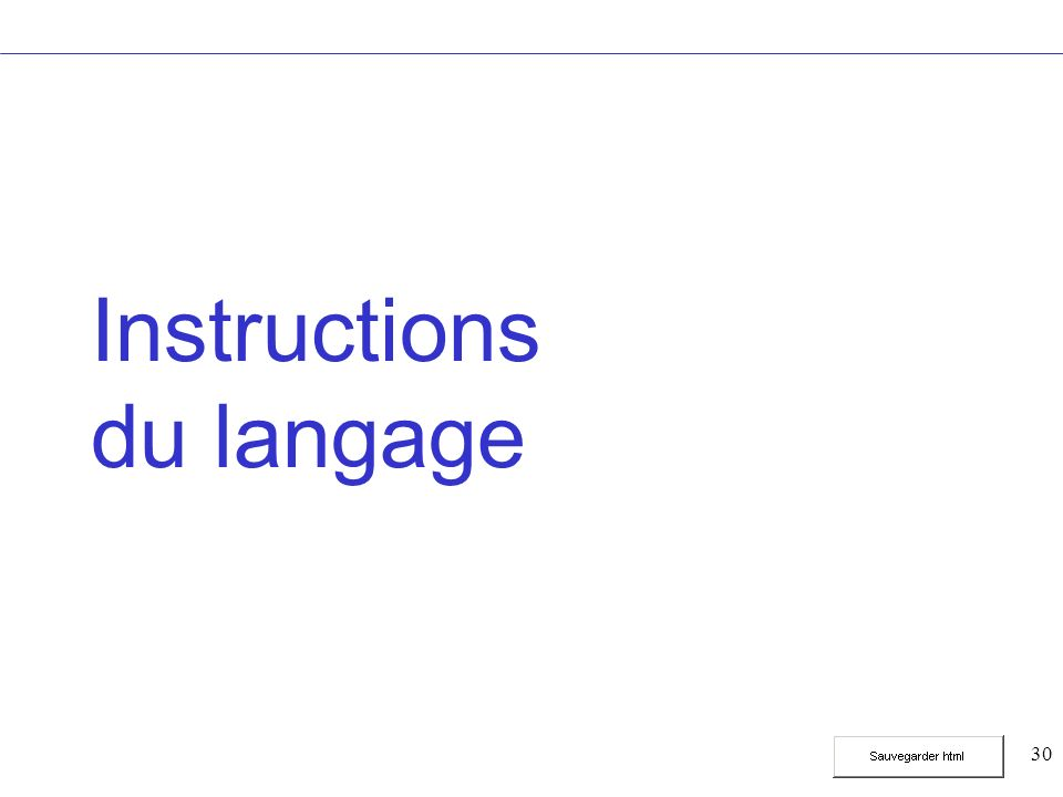 30 Instructions du langage