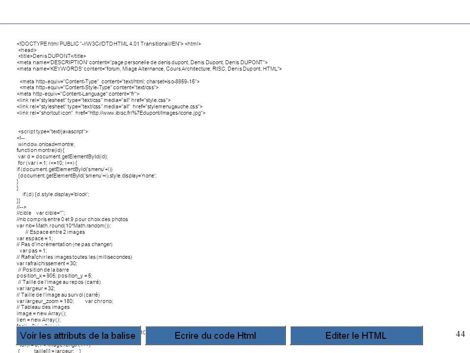 44 Denis DUPONT <!-- window.onload=montre; function montre(id) { var d = document.getElementById(id); for (var i = 1; i<=10; i++) { if (document.getEl