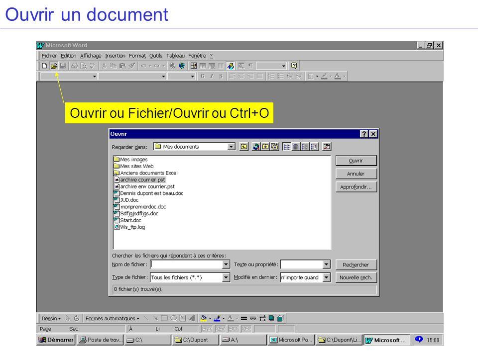 Ouvrir un document Ouvrir ou Fichier/Ouvrir ou Ctrl+O