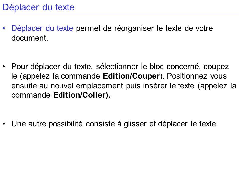 Déplacer du texte Déplacer du texte permet de réorganiser le texte de votre document. Pour déplacer du texte, sélectionner le bloc concerné, coupez le
