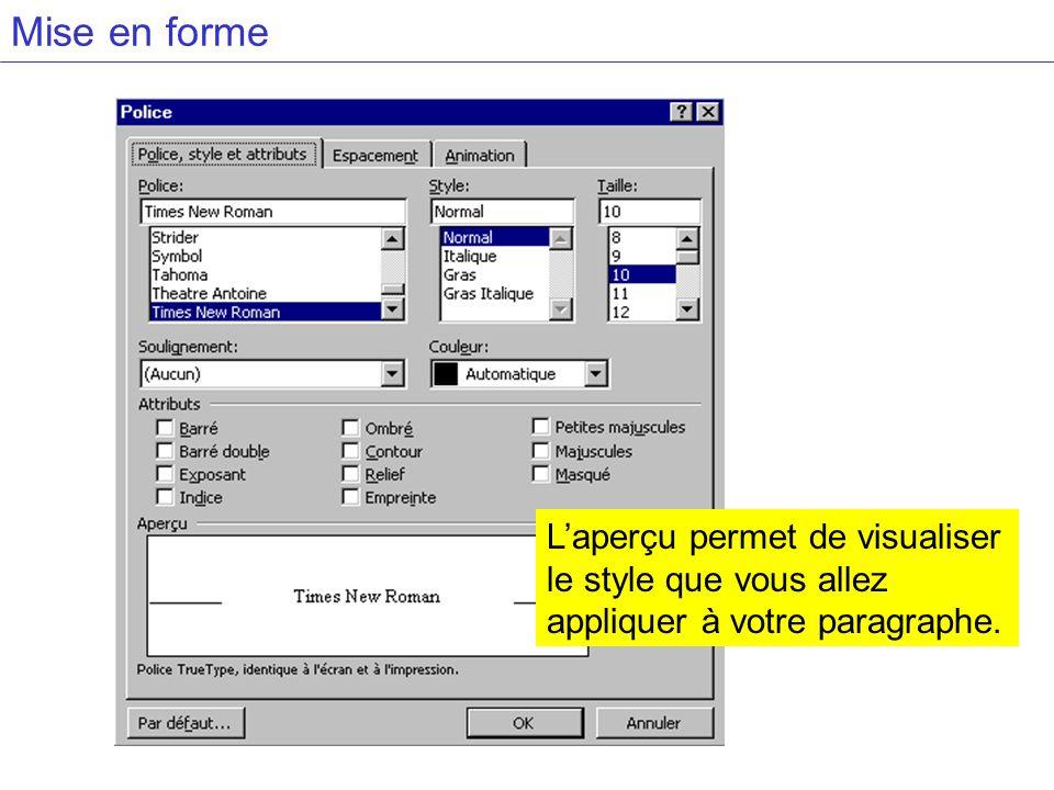 Mise en forme Laperçu permet de visualiser le style que vous allez appliquer à votre paragraphe.