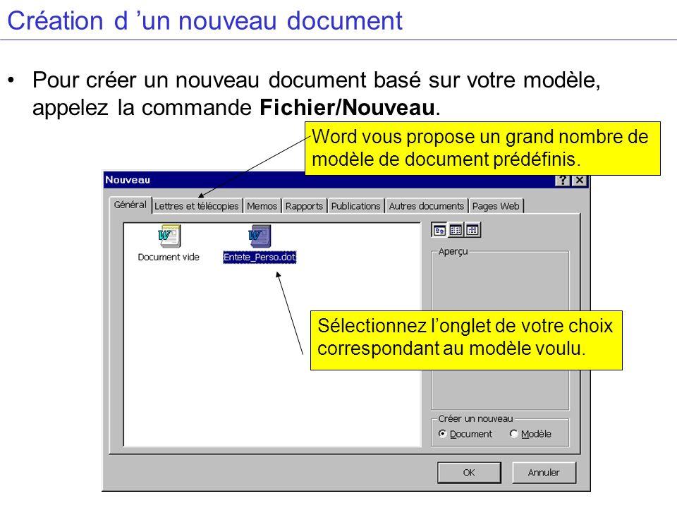 Création d un nouveau document Pour créer un nouveau document basé sur votre modèle, appelez la commande Fichier/Nouveau. Word vous propose un grand n