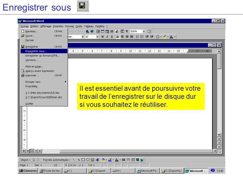 Enregistrer sous Vous pouvez rechercher le répertoire dans lequel vous voulez placer votre document Vous pouvez créer un répertoire.