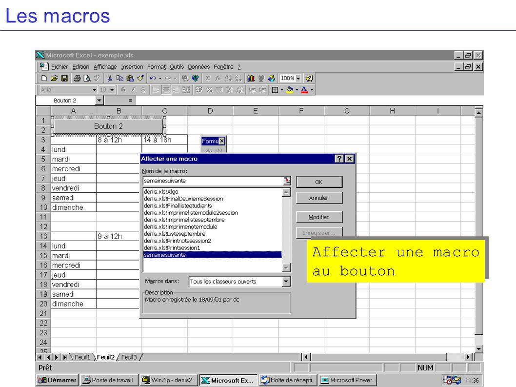 Les macros Affecter une macro au bouton Affecter une macro au bouton
