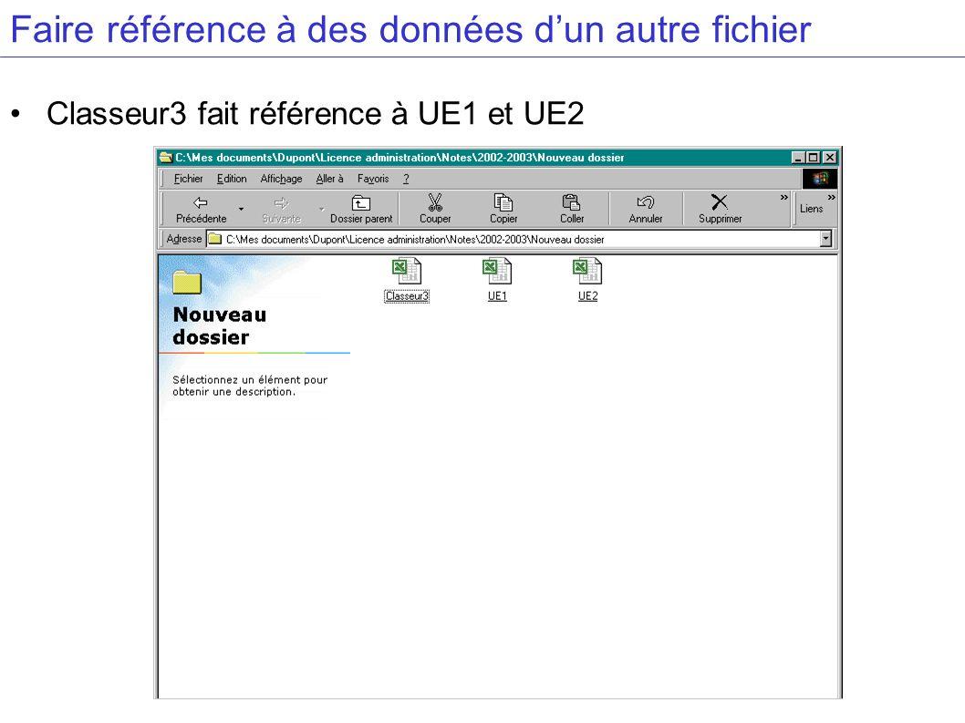 Faire référence à des données dun autre fichier Classeur3 fait référence à UE1 et UE2