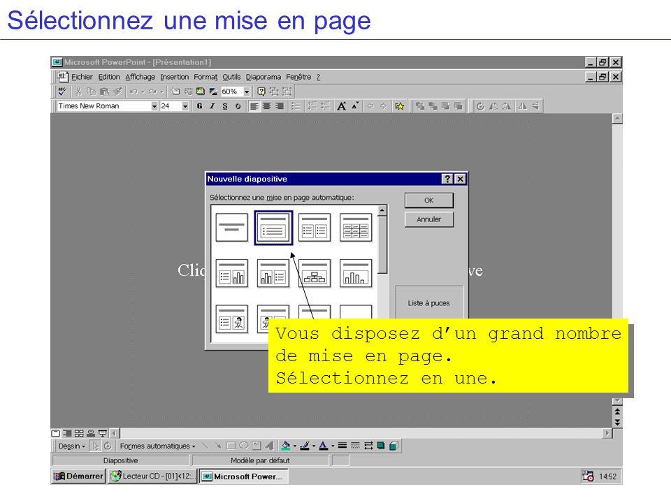Sélectionnez une mise en page Vous disposez dun grand nombre de mise en page. Sélectionnez en une. Vous disposez dun grand nombre de mise en page. Sél