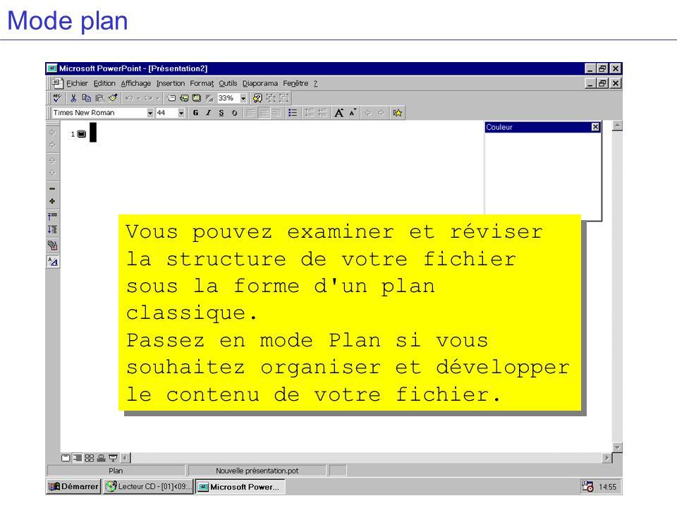 Mode plan Vous pouvez examiner et réviser la structure de votre fichier sous la forme d'un plan classique. Passez en mode Plan si vous souhaitez organ