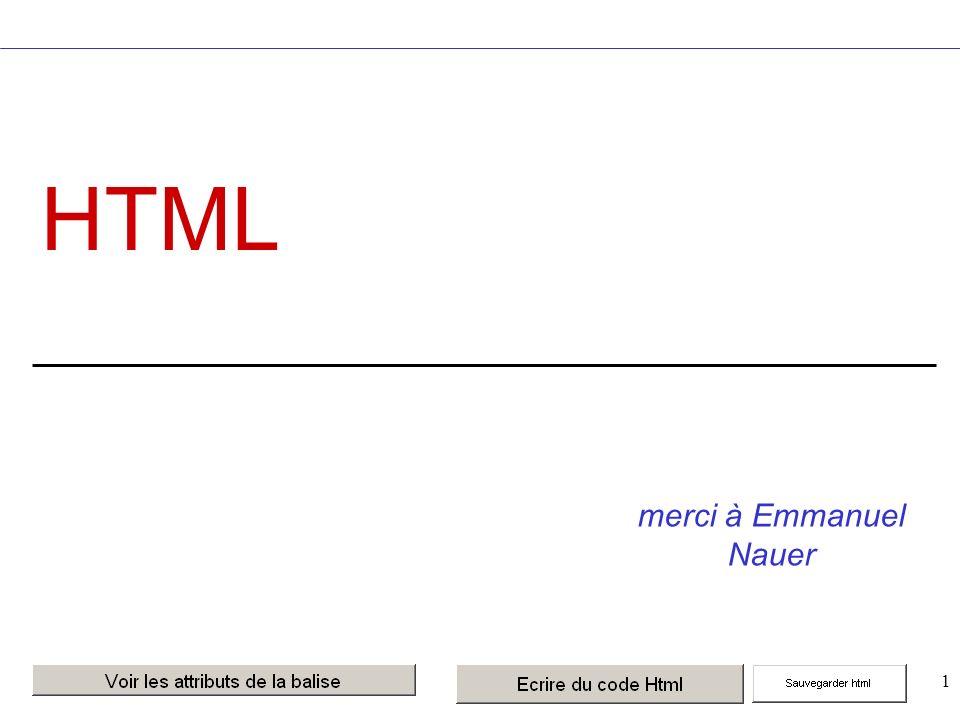 12 Conseils & conventions Fichier HTML = fichier ASCII Si il est tapé avec un traitement de texte (ex : Word), il faut l enregistrer en texte seul.