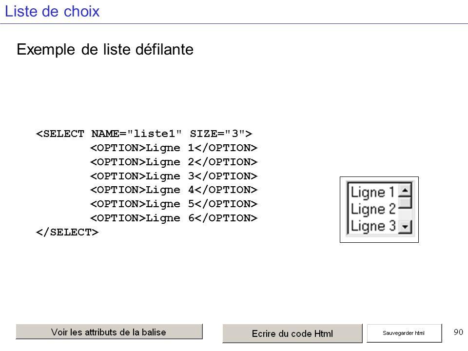 90 Liste de choix Exemple de liste défilante Ligne 1 Ligne 2 Ligne 3 Ligne 4 Ligne 5 Ligne 6