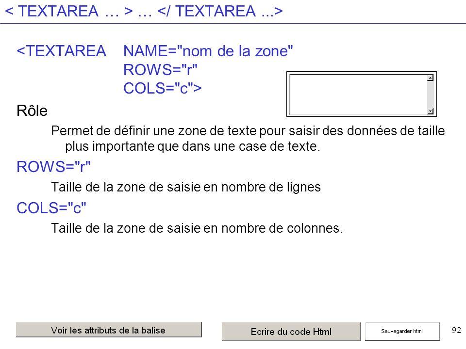 92 … Rôle Permet de définir une zone de texte pour saisir des données de taille plus importante que dans une case de texte.