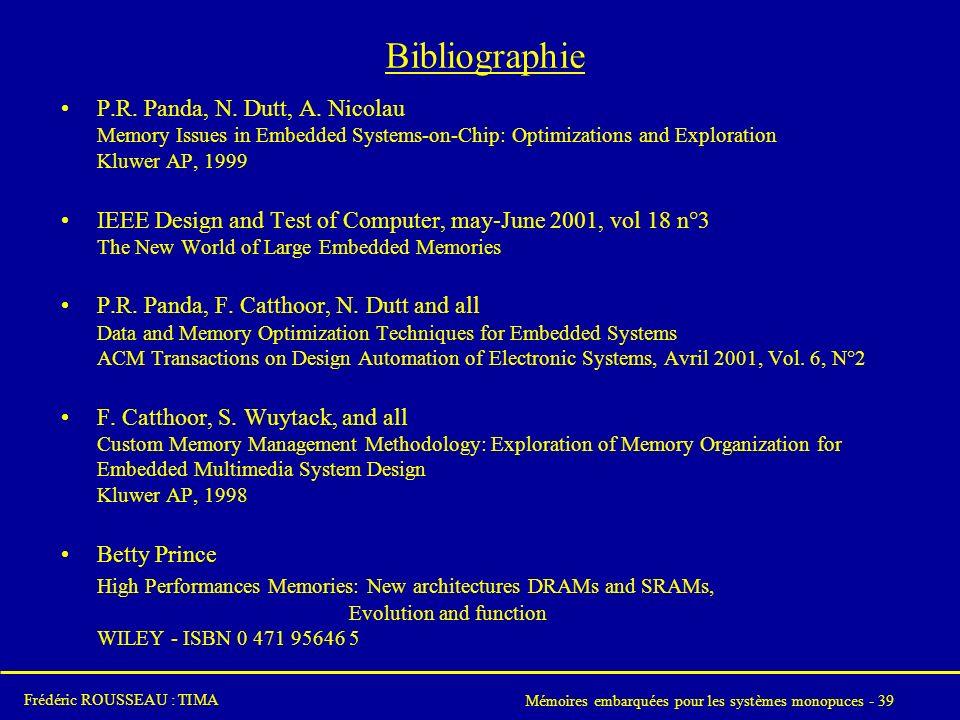 Mémoires embarquées pour les systèmes monopuces - 39 Frédéric ROUSSEAU : TIMA Bibliographie P.R.