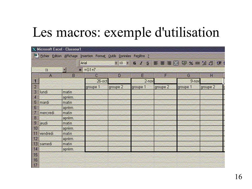 Les macros: exemple d utilisation 16