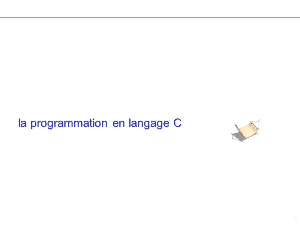 32 Fonctions en C Les fonctions exigent la déclaration dun prototype avant son utilisation: /* Programme principal */ #include int imax(int,int); main() { … } int imax(int n, int m) { … } Prototype de la fonction La fonction est définie ici